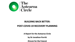 Building Back Better: Post-COVID-19 Recovery Planning - A Report for the Aotearoa Circle
